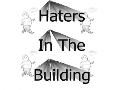 Haters In The Building in G-Major
