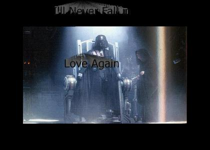 Darth Vader will Never Fall in Love Again