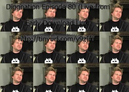 Diggnation Episode 80 Early Releases