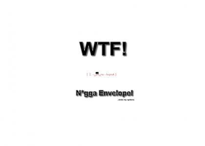 WTF N*gga Envelope!
