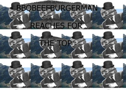 Bbqbeefburgerman reaches for the top