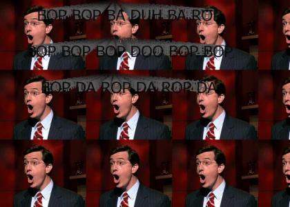 Colbert: BOP BOP BA DUH BA ROP