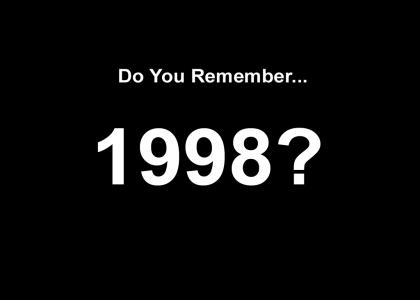 Do You Remember 1998?