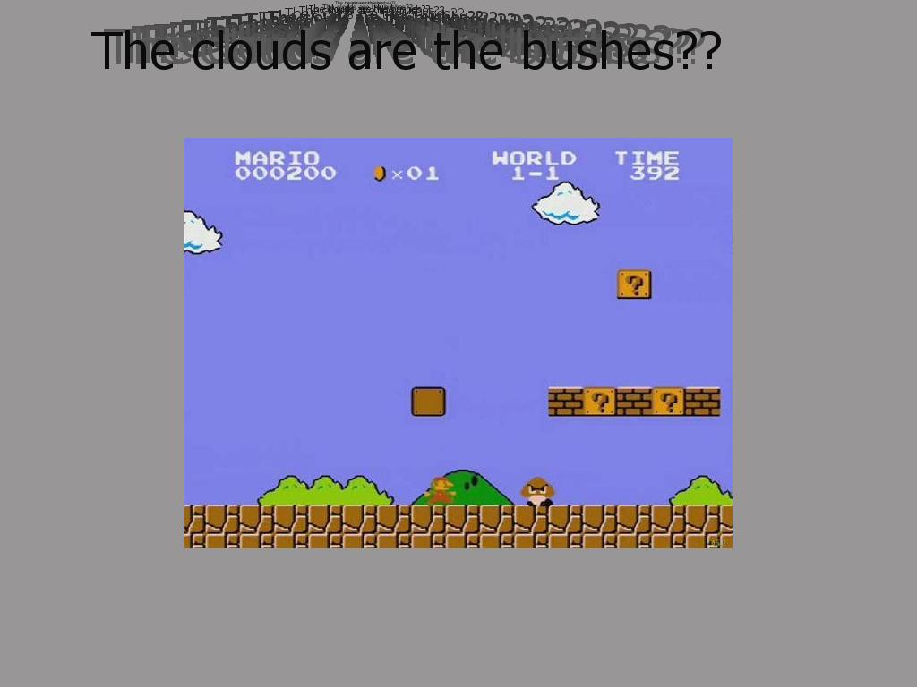 Cloudsarebushes