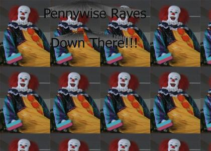 Pennywise Raves Down There!