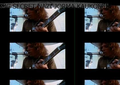 OMG SECRET NAZI!!! Jorma Kaukonen!!!