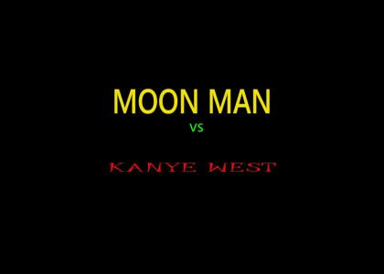 Moon Man VS Kanye West: Part 2  (Refresh)