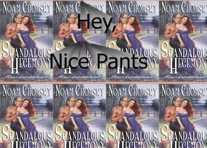 Hey Chomsky, Nice Pants
