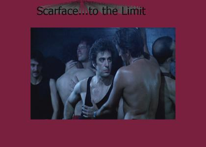 Scarface...to the Limit