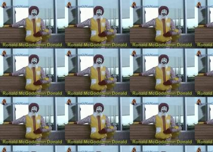 Ronald McGoddamn Donald
