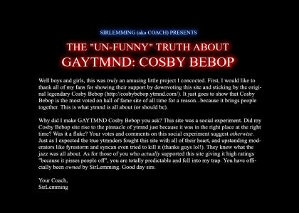 The Un-Funny Truth About GAYTMND: Cosby Bebop