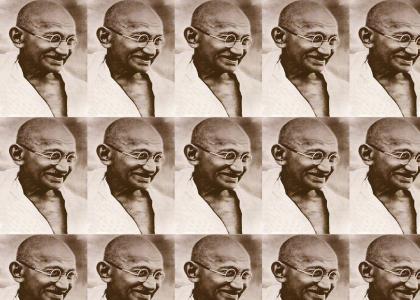 Ghandi Say Whaaaaaaat?