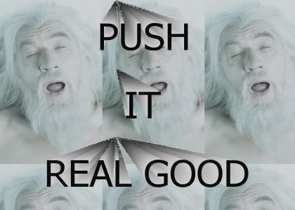 Gandalf likes it rough