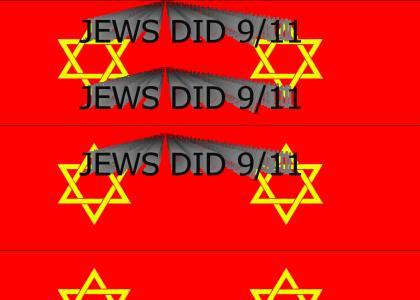 JEWS DID 9/11 JEWS DID 9/11 JEWS DID 9/11