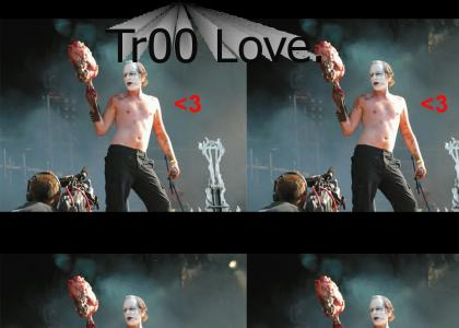 Maniac's tr00 love