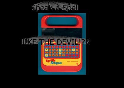 Speak-n-Spell ... devil-ish