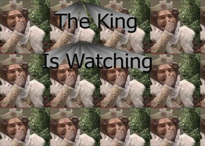 The King Is Watching