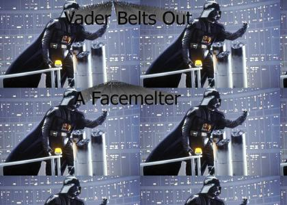 Vader Belts Out A Facemelter
