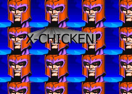 X-Chicken, you shall meet with my wrath!
