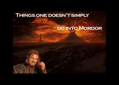 Things One Does Not Simply Do (into Mordor)