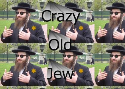 Crazy Old Jew