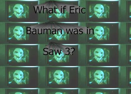 Eric Bauman in Saw 3 (Now with better picture!)