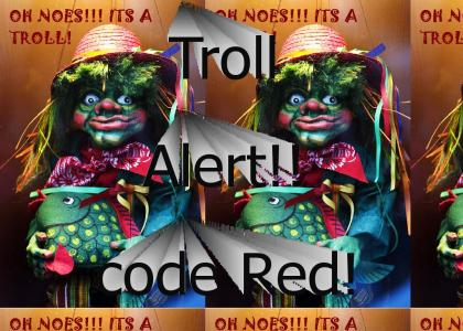 troll alerted, switch to code red