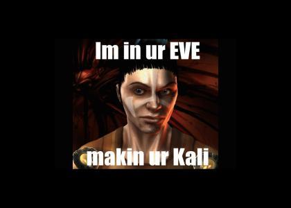 Im in ur EVE, makin ur Kali