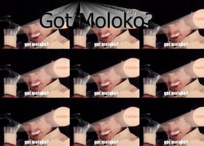Got Moloko?