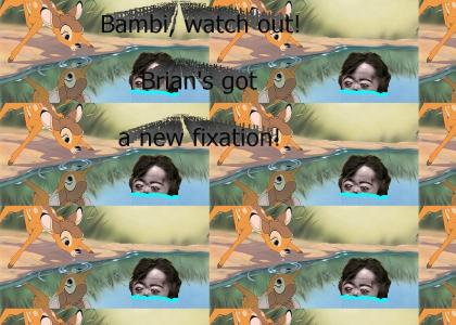 Look out, bambi!