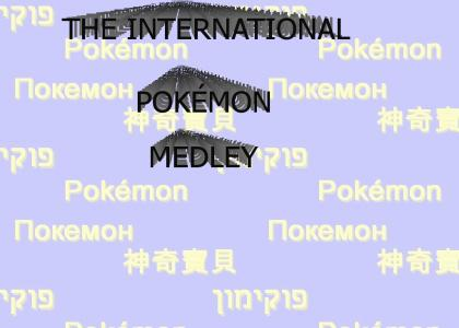 Presenting...the International Pokémon Medley