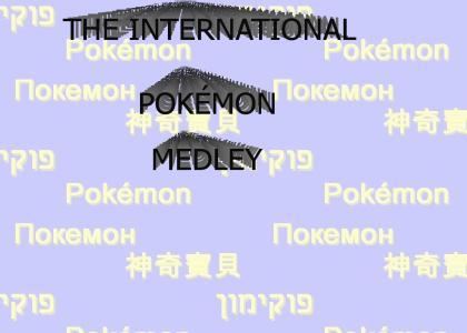 Presenting...the International Pokémon Medley
