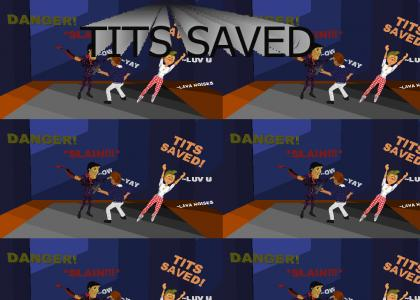 TITS SAVED