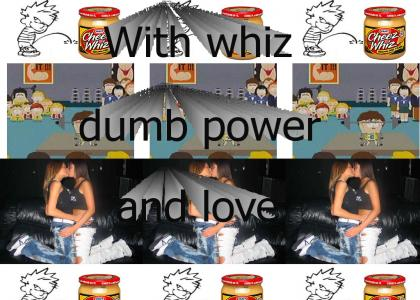 With whiz, dumb power, and love [dew army]