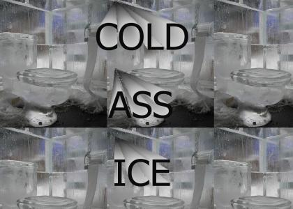 cold ass ice