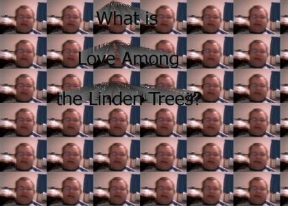 What is Love Among the Linden Trees?