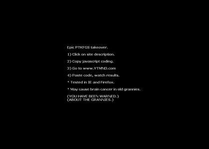 Epic PTKFGS YTMND Takeover!