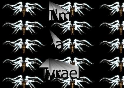 I'm a Tyrael
