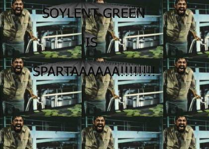 SOYLENT GREEN IS.... SPARTA!
