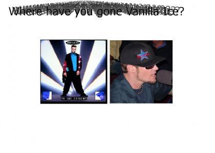 Vanilla Ice... We miss you!!!!