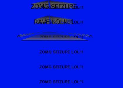 ZZOMG SEIZURE RAVE LOL!!!11