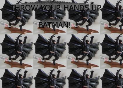Throw Your Hands Up, Batman