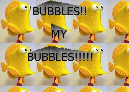 MY BUBBLES!!!