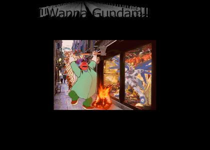 I Wanna Gundam!!!