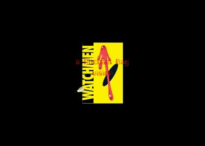 MICHAEL BAY'S : WATCHMEN  *REFRESH*
