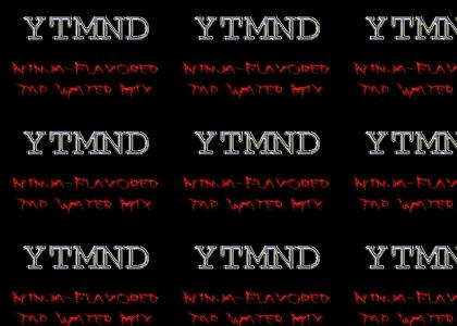 YTMND: Ninja-Flavored Tap Water Mix