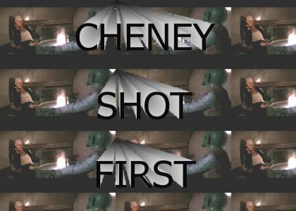 Cheney shot first