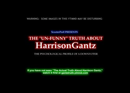 The Un-Funny Truth About HarrisonGantz