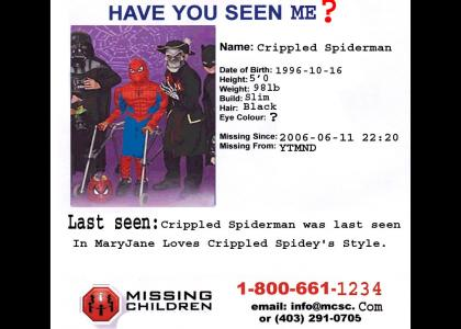 Have you seen crippled spiderman?