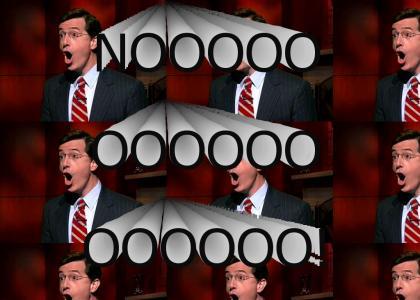 Stephen Colbert: NOOOOOO!